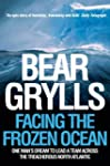 Facing the Frozen Ocean: One Man's Dr...