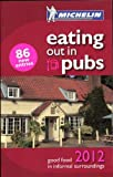 Eating Out in Pubs Guide 2012 (Michelin Pub Guides)