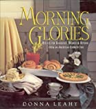 img - for By Donna Leahy - Morning Glories: Recipes for Breakfast, Brunch & Beyond from an A (1996-05-30) [Hardcover] book / textbook / text book