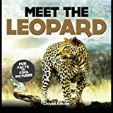 img - for Meet The Leopard: Fun Facts & Cool Pictures (Meet The Cats) book / textbook / text book