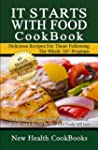 It Starts With Food CookBook: The Low...