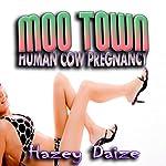 Moo Town: Human Cow Pregnancy Erotica | Hazey Daize