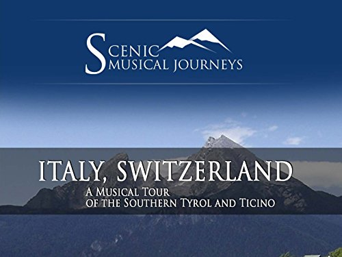 a-musical-tour-of-the-southern-tyrol-and-ticino-italy-switzerland