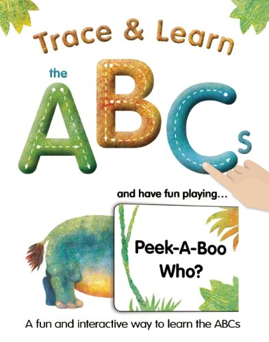 Trace & Learn the ABCs: and Have Fun Playing Peek-A-Boo Who? PDF