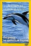echange, troc Dauphins, les danseurs de l'océan - Collection National Geographic [VHS]