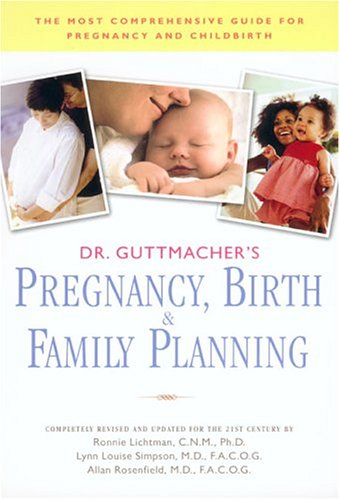 Dr. Guttmacher'S Pregnancy, Birth & Family Planning (Completely Revised: (Completely Revised And Updated)