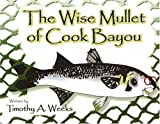 The Wise Mullet of Cook Bayou: Revised First Edition