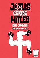 J�sus contre Hitler tome 03: Heil Y�ti!