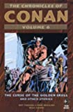 The Chronicles of Conan, Vol. 6: The Curse of the Golden Skull and Other Stories (v. 6) (1840239832) by Thomas, Roy