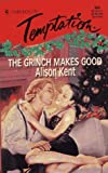 Grinch Makes Good (Harlequin Temptation) (0373257643) by Alison Kent