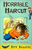img - for Horrible Haircut (Blue Bananas) book / textbook / text book