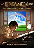As Dreamers Do: Amazing Life of Walt Disney
