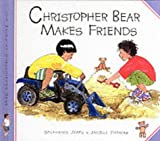Christopher Bear Makes Friends (Christopher Bear)