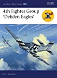 Image of 4th Fighter Group: Debden Eagles (Aviation Elite Units)