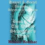The Wicked Stepmother's Virgin: Hansel and Gretel Arousing, Book 6   Melanie Moorhac