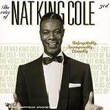 echange, troc Nat King Cole - Unforgettably, Incomparably, eternally