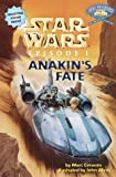 Anakin's Fate: Star Wars Episode I (A Step into Reading Jedi Reader, Step 4)