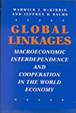 Global Linkages: Macroeconomic Interdependence and Cooperation in the World Economy (0815756011) by McKibbin, Warwick J.