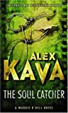The Soul Catcher (A Maggie O'Dell Novel) Alex Kava