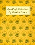 Cora Fry's Pillow Book (0374524432) by Brown, Rosellen