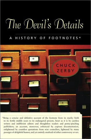 The Devil's Details: A History of Footnotes, Chuck Zerby
