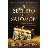 El secreto de Salomón / Solomon's Secret: Encuentre la sabiduría para manejar sus finanzas (Spanish Edition)