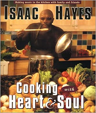 Cooking with Heart and Soul written by Isaac Hayes