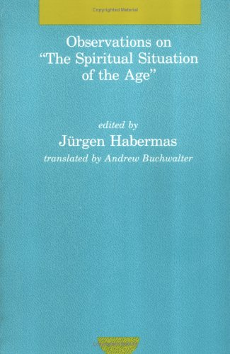Observations on  'The Spiritual Situation of the Age': Contemporary German Perspectives (Studies in Contemporary German Social Thought)