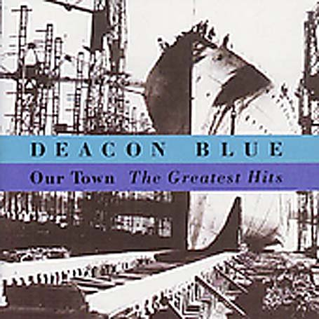 Deacon Blue - Our Town: the Greatest Hits - Zortam Music