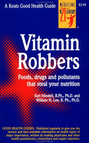 The Vitamin Robbers (Good Health Guide Series)