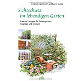 Sichtschutz im lebendigen Gartenvon &#34;Irmela Erckenbrecht&#34;