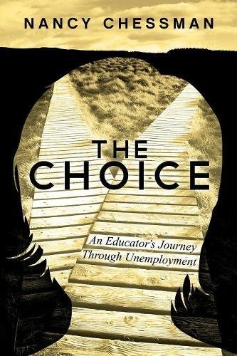 Image for The Choice: An Educator's Journey Through Unemployment