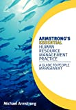 Michael Armstrong Armstrong's Essential Human Resource Management Practice: A Guide to People Management