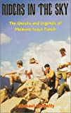 Riders in the Sky: The Ghosts and Legends of Philmont Scout Ranch (0936783303) by Michael Connelly