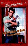 Million Dollar Baby (Harlequin Temptation) (0373259069) by Patricia Ryan