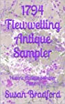 1794 Flewwelling Antique Sampler: His...