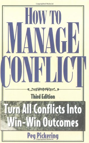 How to Manage Conflict: Turn All Conflicts Into Win-Win...