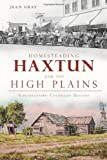 img - for Homesteading Haxtun and the High Plains: Northeastern Colorado History (Brief History) (CO) book / textbook / text book