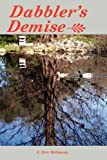 img - for Dabbler's Demise by Hellmann, C. Eric (2007) Paperback book / textbook / text book