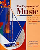 The Enjoyment of Music: An Introduction to Perceptive Listening/Shorter Version (0393973018) by Joseph MacHlis