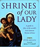 img - for Shrines of Our Lady: A Guide to over Fifty of the World's Most Famous Marian Shrines book / textbook / text book