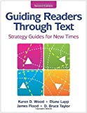 img - for Guiding Readers through Text: Strategy Guides for New Times 2nd (second) Edition by Karen D. Wood, Diane Lapp, James Flood, D. Bruce Taylor [2008] book / textbook / text book