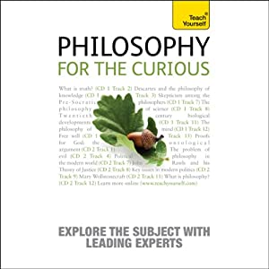 Philosophy for the Curious: Teach Yourself Audiobook