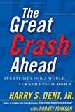 img - for By Harry S. Dent: The Great Crash Ahead: Strategies for a World Turned Upside Down book / textbook / text book
