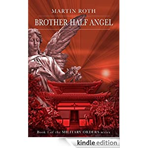 Brother Half Angel (Military Orders Series, Book 1)