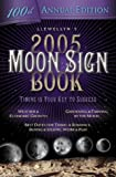 2005 Moon Sign Book: Timing is Your Key to Success (Annuals - Moon Sign Book) (073870136X) by Llewellyn