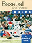 Baseball and Softball Rules: A Player...