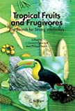img - for Tropical Fruits and Frugivores: The Search for Strong Interactors book / textbook / text book