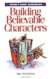 The Writer's Digest Sourcebook for Building Believable Characters (1582970270) by Marc McCutcheon