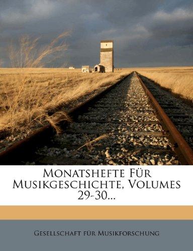 Monatshefte Fur Musikgeschichte, Volumes 29-30...